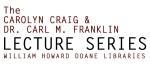 The Carolyn Craig & Dr. Carl M. Franklin Lecture Series